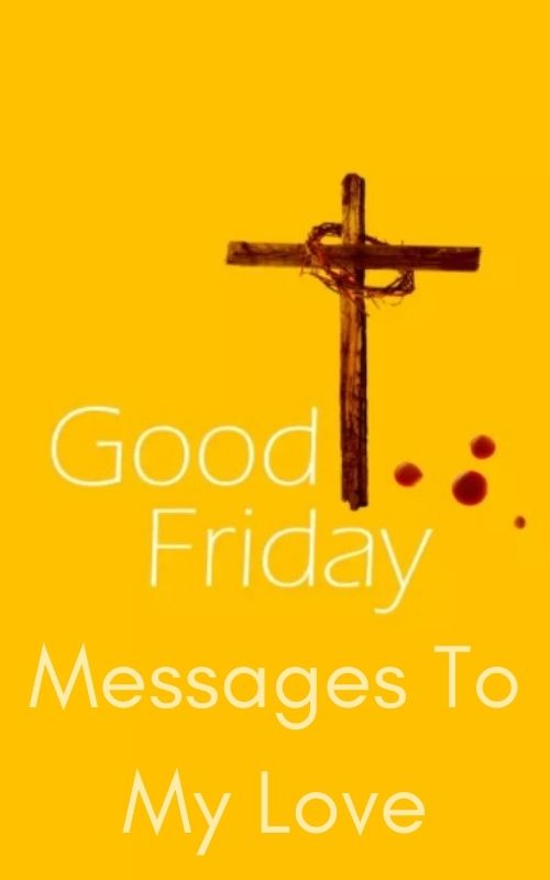 good friday messages to my love