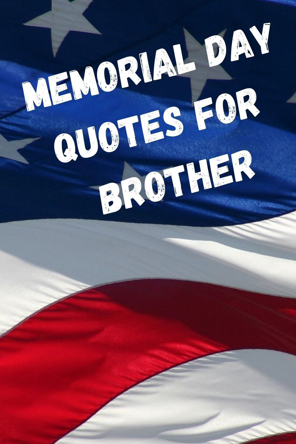 memorial day quotes for brother