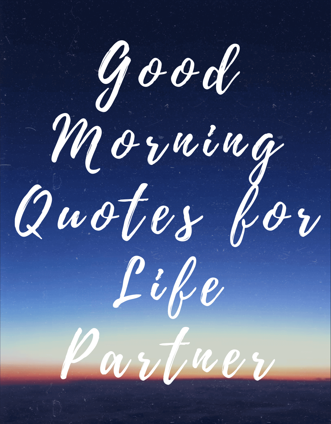 good morning quotes for life partner