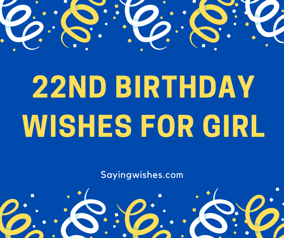 best 22nd birthday wishes for girl
