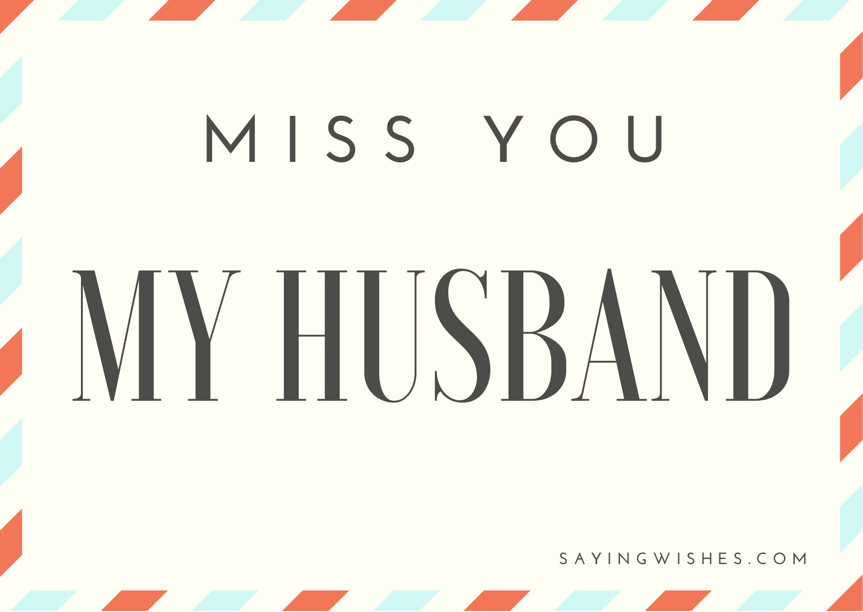 miss you messages for long distance husband